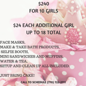110 Samaritan Dr Suite 202 Cumming GA 30040 Phone 770 722 2711 Spa Themed Birthday Parties For Girls Ages 7 18
