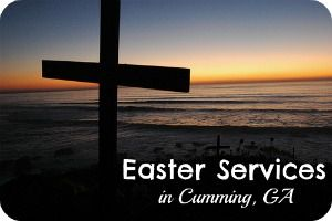 Easter Church Services in Forsyth County 2016