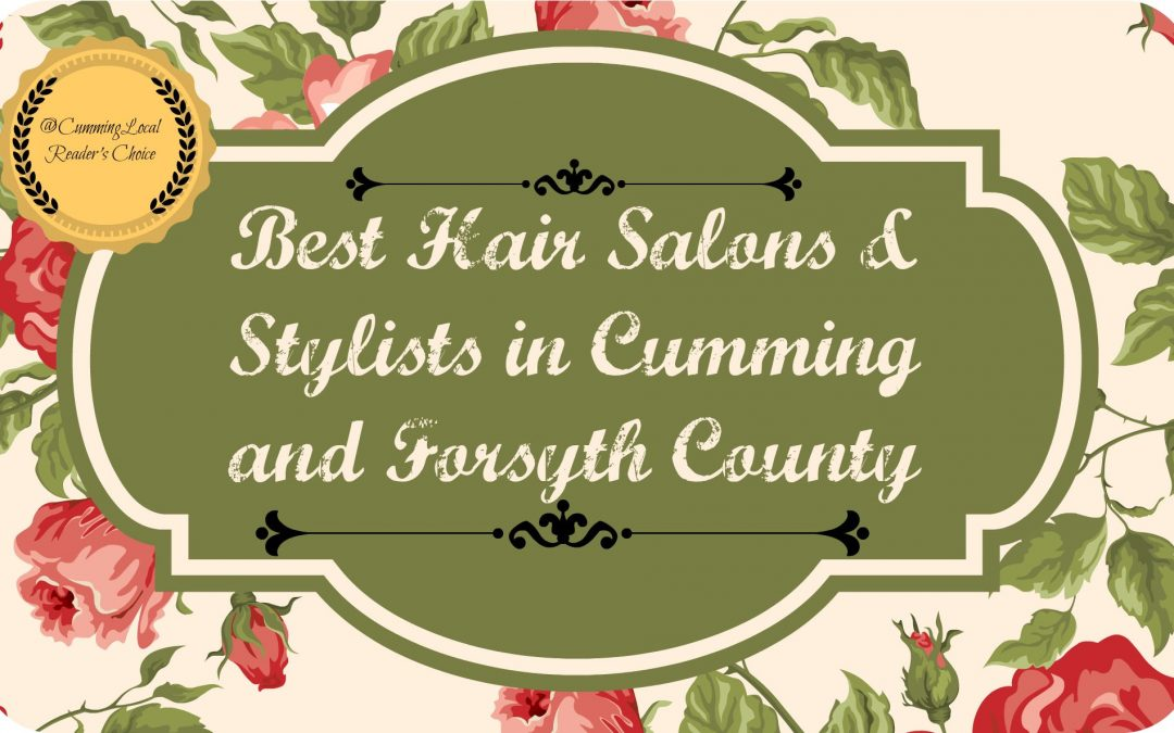 Best Hair Salon/Stylist in Cumming and Forsyth County