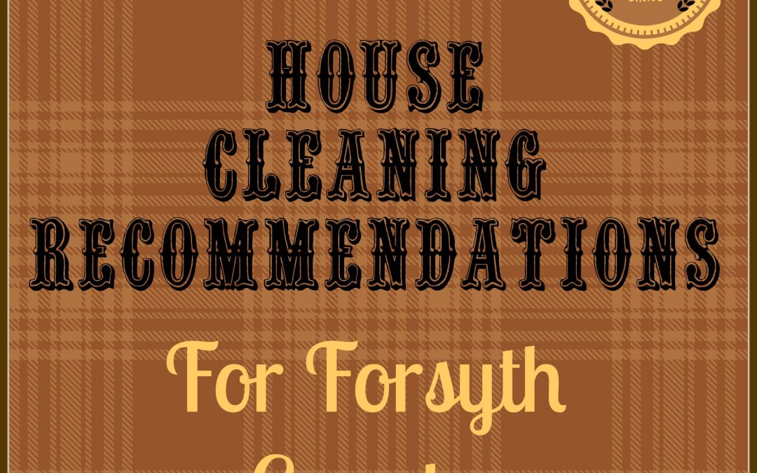 House Cleaning Recommendations for Forsyth County