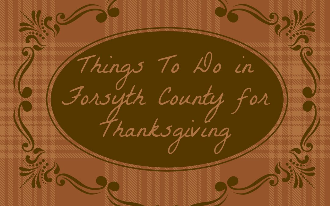 10 Things To Do in Forsyth County for Thanksgiving