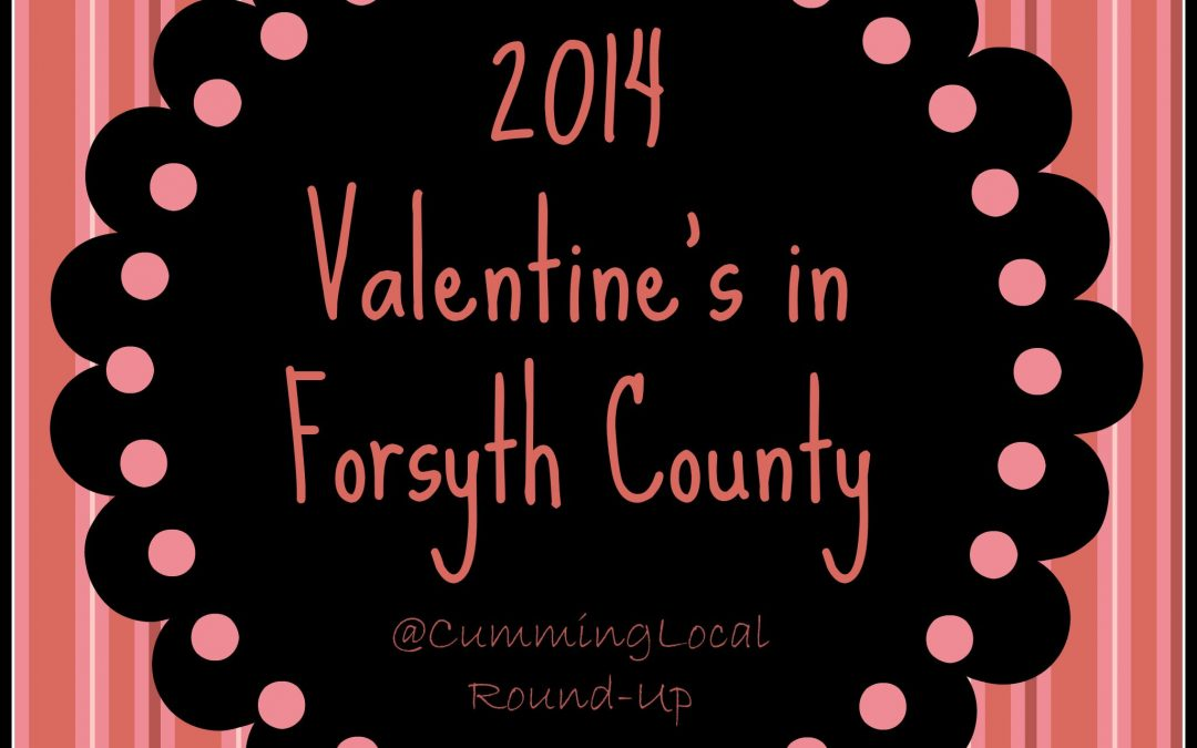 Valentine's 2014:  Things to Do in Cumming GA Forsyth County