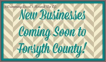 New Businesses Coming Soon to Forsyth County