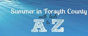 Summer Fun in Forsyth County A to Z