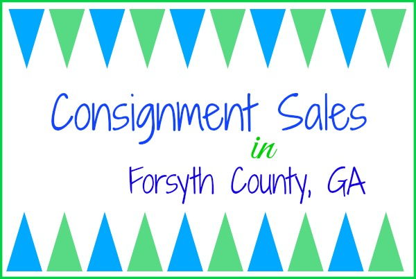 Consignment Sales in Cumming GA & Forsyth County – Spring 2017