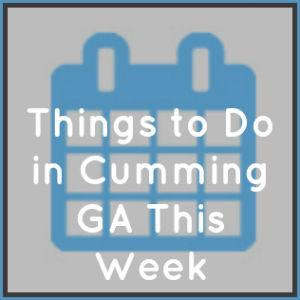 Things to Do in Cumming GA This Week
