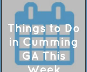 Things to Do in Cumming GA This Week of March 7