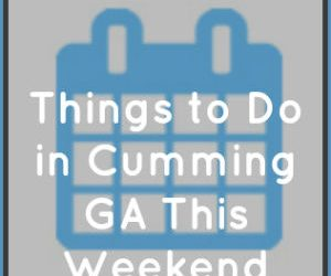 Things to Do in Cumming GA This Weekend: March 4-6
