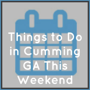 Things to Do in Cumming GA This Weekend: July 15-17