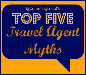Top Five Travel Agent Myths