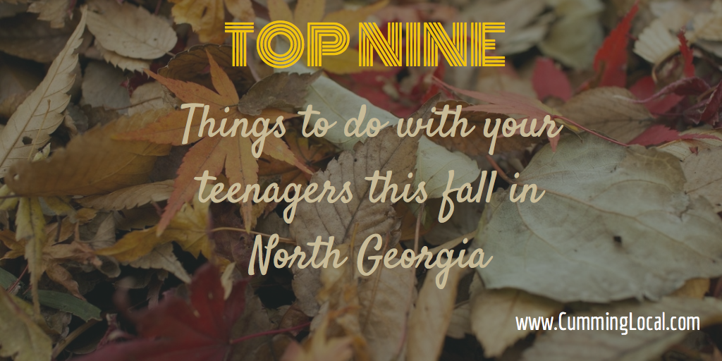 Top Nine Things To Do With Your Teenager This Fall In North GA