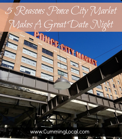 5 Reasons Ponce City Market Makes A Great Date Night