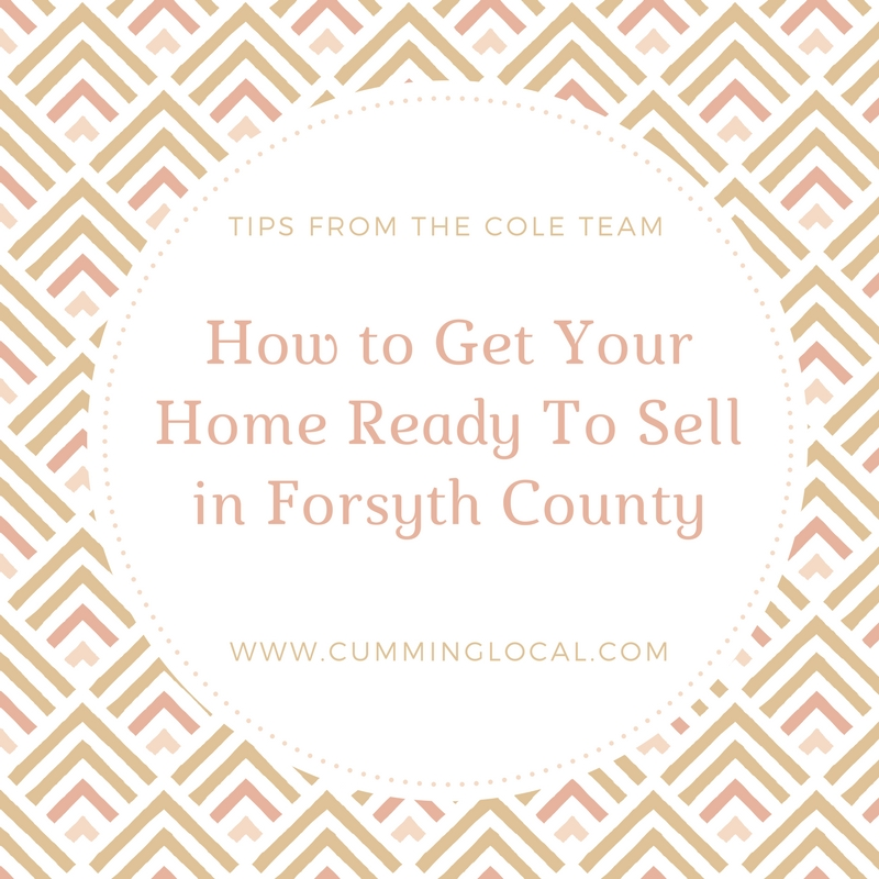 Tips From The Cole Team: How to Get Your Home Ready To Sell