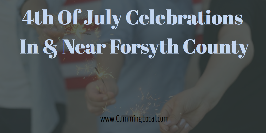 4th Of July Celebrations In & Near Forsyth County {Plus 5 Tips For Families}