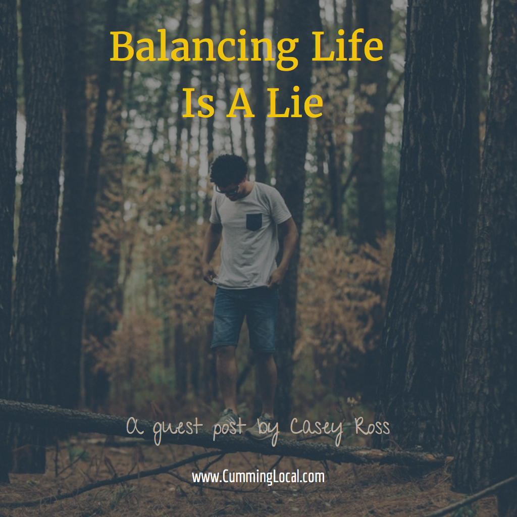 Balancing Life Is A Lie And, Yes, There's a Better Way