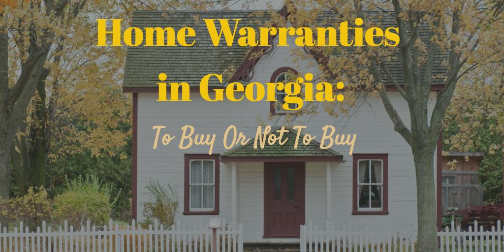 Home Warranties in Georgia: To Buy or Not to Buy