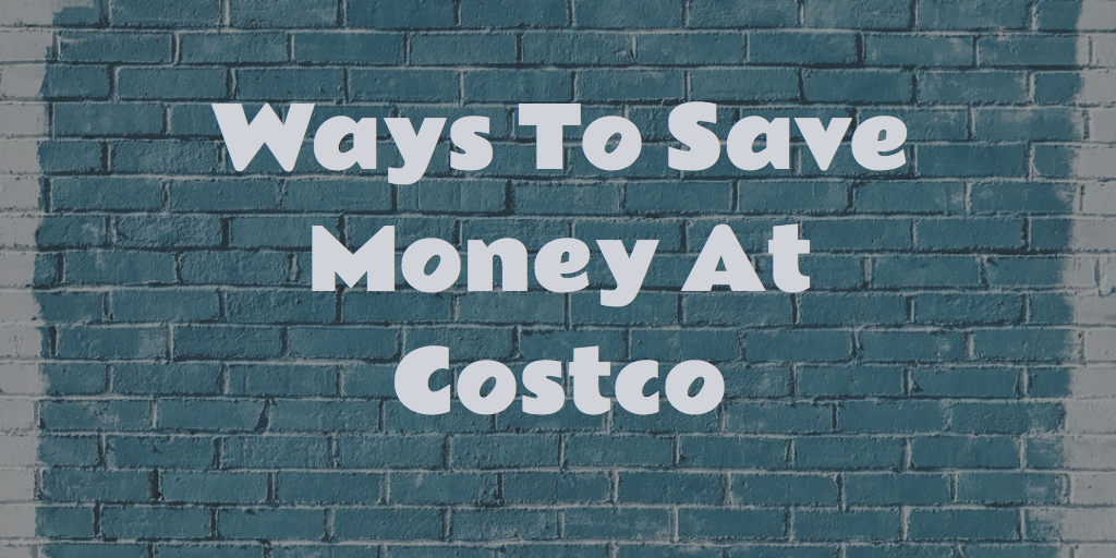 Ways to Save at Costco