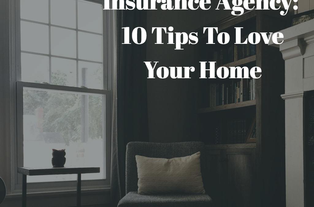Southern Way Insurance Agency: 10 Tips To Love Your Home