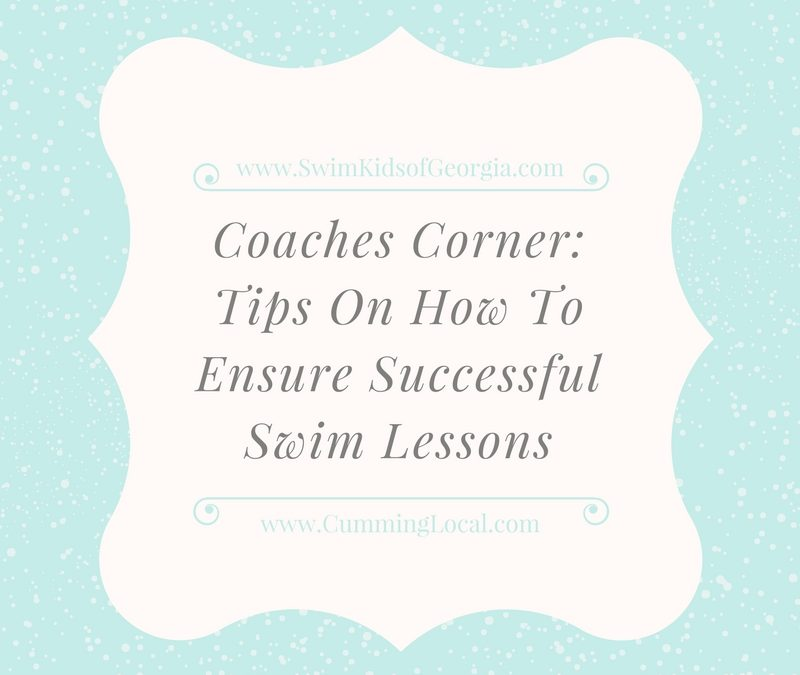 SwimKids Coaches Corner: Tips On How To Ensure Successful Swim Lessons