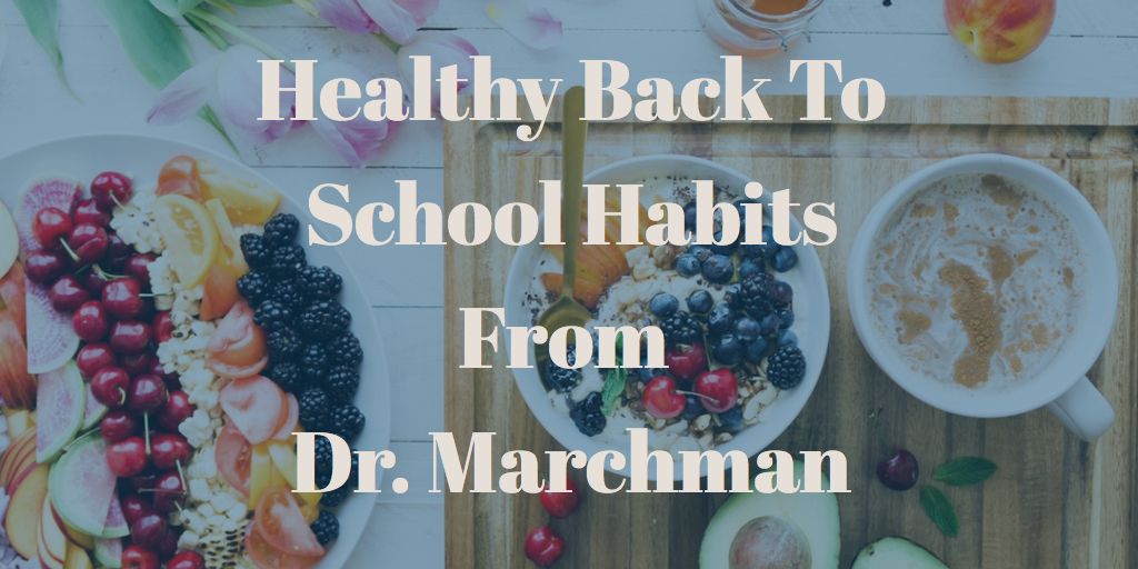 Healthy Back To School Habits From Dr. Marchman