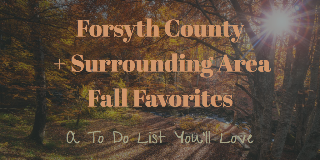 Forsyth County Fall Favorites: A To Do List You'll Love