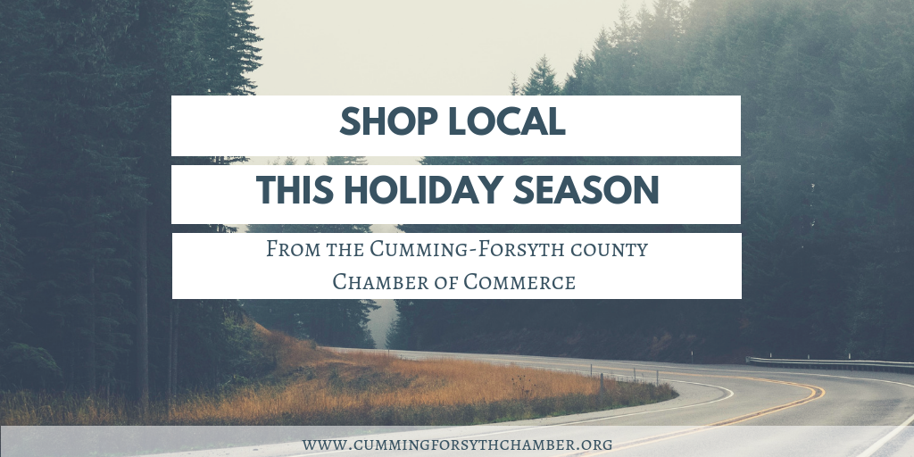 Shop Local This Year: A Message From The Cumming-Forsyth Chamber of Commerce