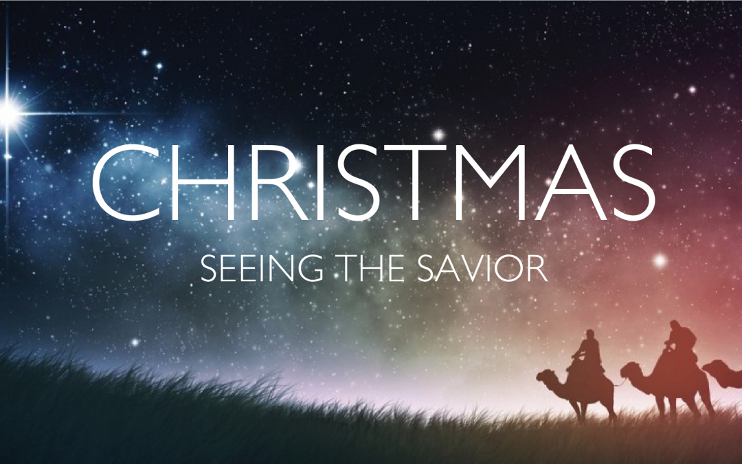 Christmas Service :: Seeing the Savior