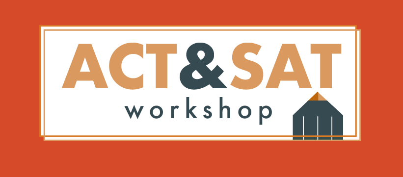 ACT & SAT Workshop