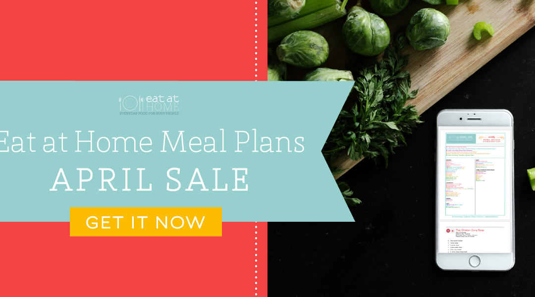 Take Advantage of Eat at Home Meal Plans at 30% Off!